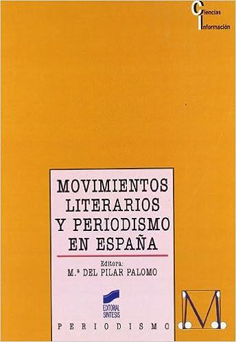 Movimientos literarios y periodismo en España: 18 Ciencias de la información: Amazon.es: del Pilar Palomo, Maria: Libros
