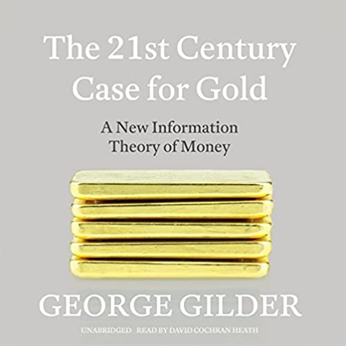 Google e-kirjat The 21st Century Case for Gold: A New Information Theory of Money PDF PDB CHM