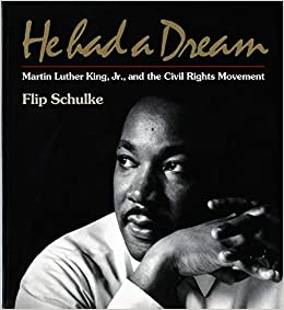 He Had A Dream Martin Luther King Jr And The Civil Rights