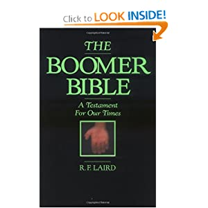 The Boomer Bible R. F. Laird