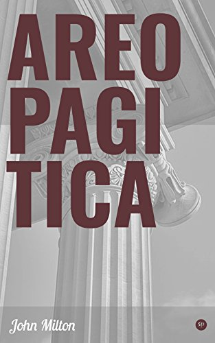 Areopagitica: Including the Biography of the Author (English Edition)