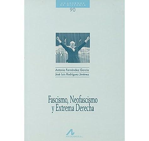 Fascismo, neofascismo y extrema derecha Cuadernos de historia: Amazon.es: Fernández, Antonio, Rodríguez Jiménez, José Luis: Libros