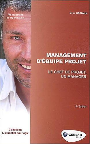 Lire en ligne Management d'équipe projet: Le chef de projet, un manager. pdf