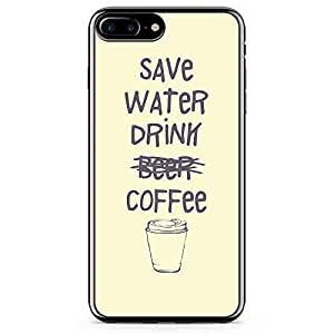 iPhone 8 Plus Transparent Edge Phone case Drink Coffee Phone Case Save Water iPhone 8 Plus Cover with Transparent Frame