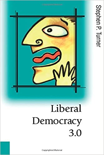Liberal Democracy 3 0 (Published in association with Theory