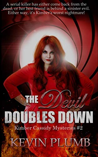 The Devil Doubles Down: Kimber Cassidy Mysteries #2