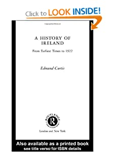 A History of Ireland: From the Earliest Times to 1922 Edmund Curtis