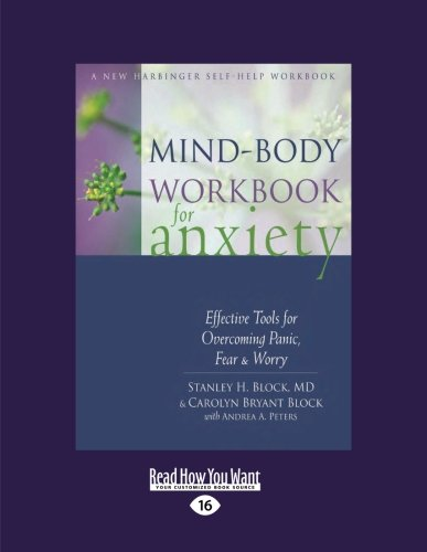 Mind-Body Workbook for Anxiety: Effective Tools for Overcoming Panic, Fear and Worry