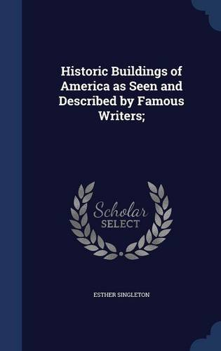 Historic Buildings of America as Seen and Described by Famous Writers; ebook
