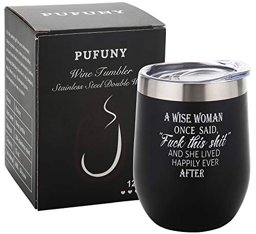 Pufuny A Wise Woman Once Said Fuck This Shit and She Lived Happily Ever After Wine Tumbler,Mug,Funny Birthday,Mother's Day,Retirement,Divorce,Christmas Gifts for Women,Best Friend Gifts 12 oz Black
