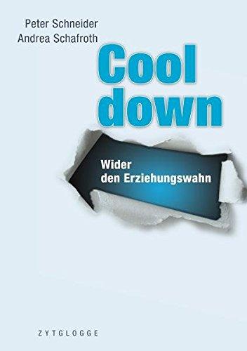 Cool Down: Wider den Erziehungswahn