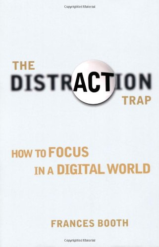 Distraction Trap: How to Focus in a Digital World by Trans-Atlantic Publications