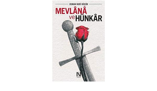 Mevlana ve Hünkar: Osman Nuri Kucuk: 9786059901345: Amazon ...