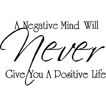 Amazoncom Sticker Perfect A Negative Mind Will Never Give You A