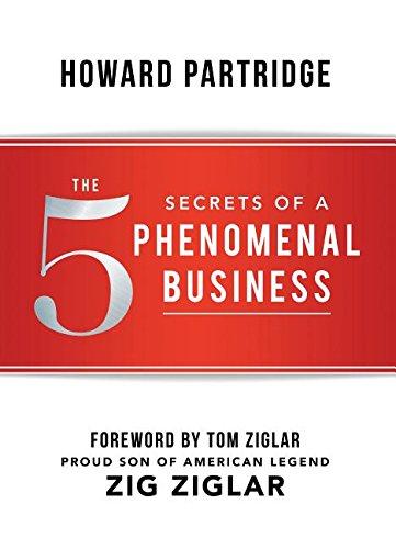 The 5 Secrets of a Phenomenal Business (Phenomenal Life)
