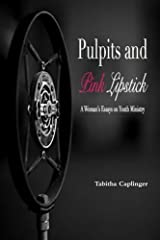 Pulpits and Pink Lipstick: A Woman's Essays on Youth Ministry Paperback