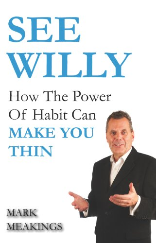 See Willy: How The Power Of Habit Can Make You Thin