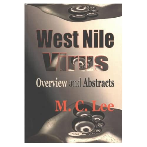 West Nile Virus: Overview and Abstracts Margaret C. Lee