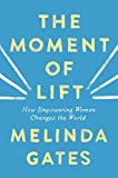The-Moment-of-Lift-How-Empowering-Women-Changes-the-World