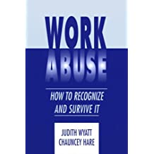 Work Abuse: How to Recognize It and Survive It