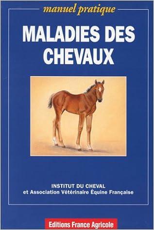 Maladies des chevaux : Manuel pratique