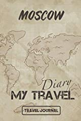 Travel Journal: Moscow This travel journal with 120 pages is the perfect companion for your next travel! You can write down every experiences you make and bring all the adventures you made on your vacation on paper. Packing list Fill in place...