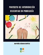 PROYECTO DE INTERVENCIÓN EDUCATIVA EN PODOLOGÍA