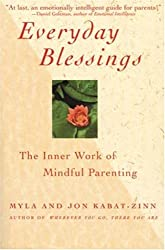 (Everyday Blessings Everyday Blessings: The Inner Work of Mindful Parenting the Inner Work of Mindful Parenting) By Kabat-Zinn, Myla (Author) Paperback on 15-Apr-1998