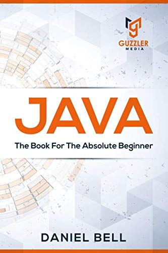 JAVA : The Book For The Absolute Beginner