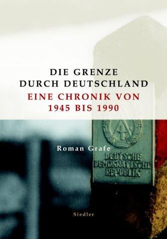 die-grenze-durch-deutschland-eine-chronik-von-1945-bis-1990