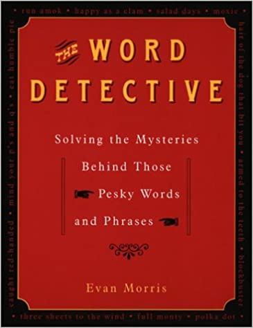 buy the word detective solving the mysteries behind those pesky