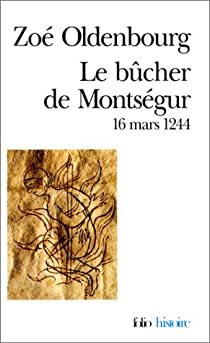 Le bûcher de Montségur, 16 mars 1244 par Oldenbourg
