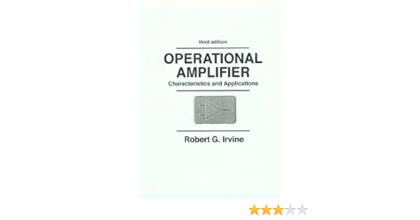 Operational Amplifier: Characteristics and Applications: Robert G. Irvine: 9780136060888: Amazon.com: Books
