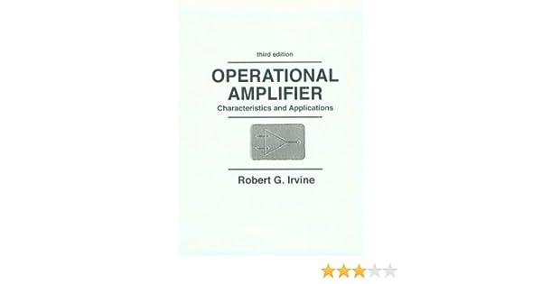 Operational Amplifier: Characteristics and Applications: Robert G. Irvine: 9780136060888: Amazon.com: Books