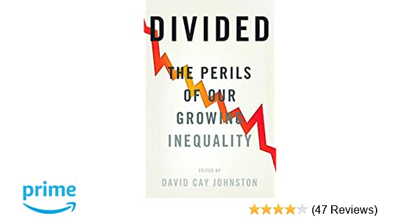 Disability Services Remain In Peril >> Divided The Perils Of Our Growing Inequality David Cay Johnston