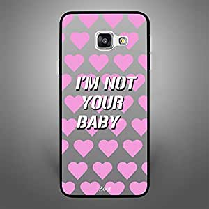 Samsung Galaxy A5 2016 I am not your baby