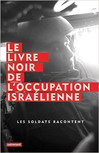 Le Livre noir de l'occupation israélienne - Zeev Sternhell