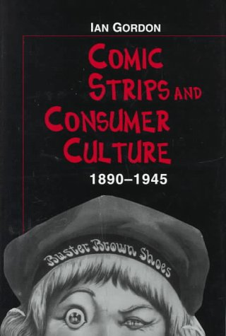 Comic Strips and Consumer Culture, 1890-1945