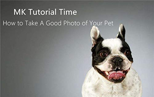 MonsterKill MK Tutorial Time:How to Take A Good Photo of Your Pet]()
