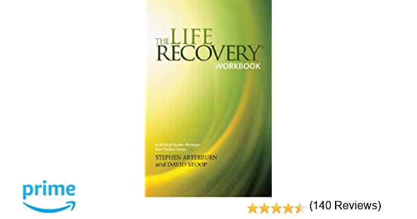 The Life Recovery Workbook: A Biblical Guide Through the Twelve ...