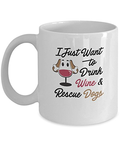 Funny I Just Want to Drink Wine and Rescue Dogs Gift Coffee Mug