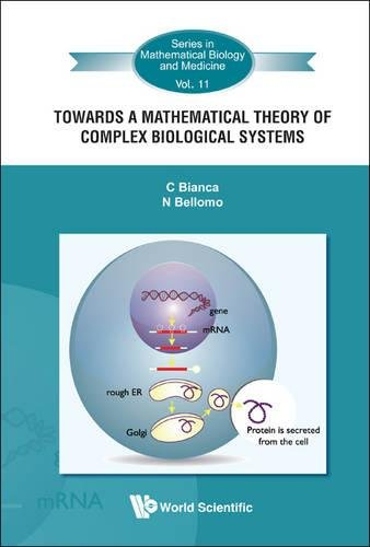 Towards a Mathematical Theory of Complex Biological Systems (Series in Mathematical Biology and Medicine)