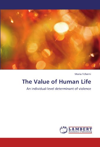 The Value of Human Life: An individual-level determinant of violence