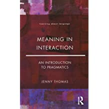 Meaning in Interaction: An Introduction to Pragmatics (Learning about Language)