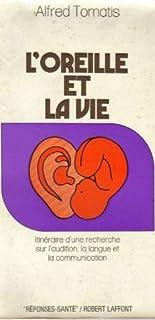 L'oreille et la vie, Tomatis, Alfred (1920-2001)