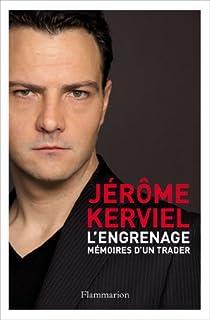 L'engrenage : mémoires d'un trader, Kerviel, Jérôme