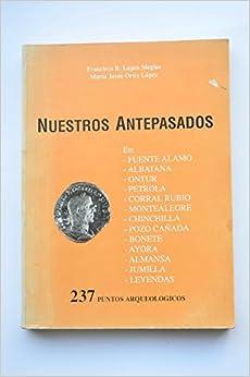 Book NUESTROS ANTEPASADOS. 237 Puntos Arqueologicos [Jan 01, 1990] LÓPEZ MEGÍAS, Francisco / ORTIZ LÓPEZ, María Jesús
