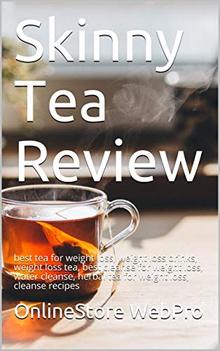 Skinny Tea Review: best tea for weight loss, weight loss drinks, weight loss tea, best cleanse for weight loss, water cleanse, herbal tea for weight loss, cleanse recipes