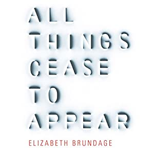 All Things Cease to Appear Audiobook