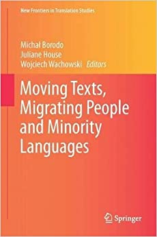 Moving Texts, Migrating People and Minority Languages (New Frontiers in Translation Studies)
